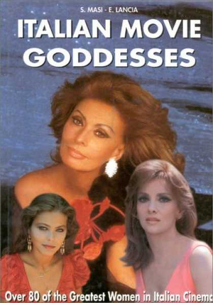 Books About Movies - Italian Movie Goddesses: Over 80 of the Greatest Women in Italian Cinema