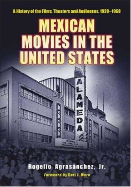 Books About Movies - Mexican Movies in the United States: A History of the Films, Theaters and Audien