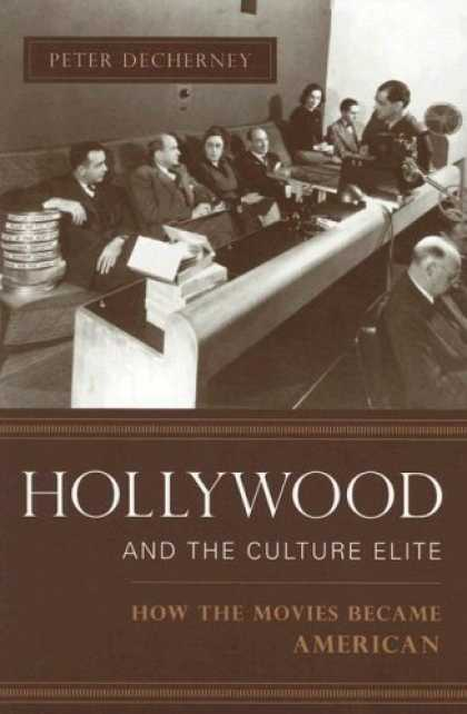 Books About Movies - Hollywood and the Culture Elite: How the Movies Became American (Film and Cultur