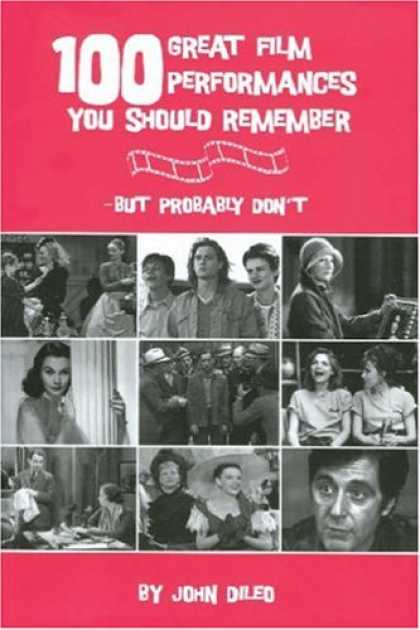 Books About Movies - 100 Great Film Performances You Should Remember - But Probably Don't