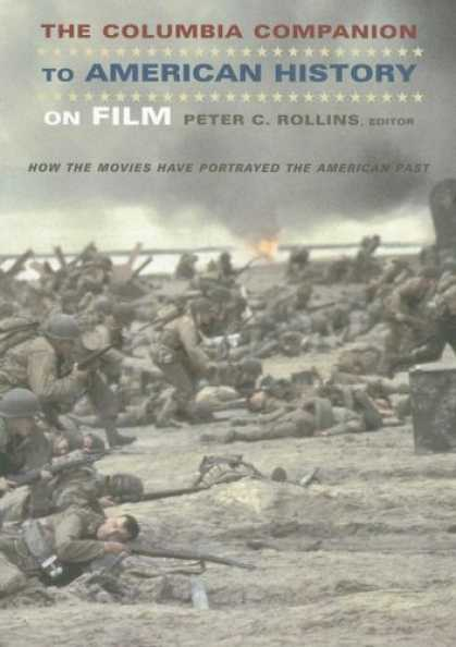 Books About Movies - The Columbia Companion to American History on Film: How the Movies Have Portraye