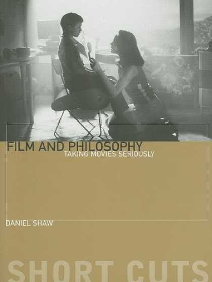 Books About Movies - Film and Philosophy: Taking Movies Seriously (Short Cuts)