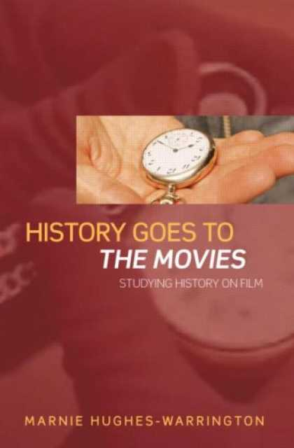 Books About Movies - History Goes to the Movies: Studying History on Film