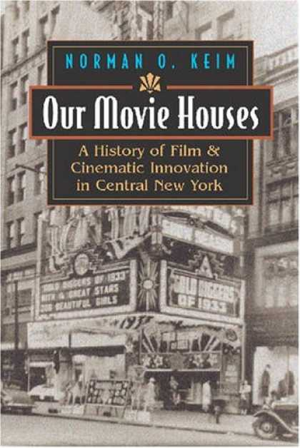 Books About Movies - Our Movie Houses: A History of Film & Cinematic Innovation in Central New York (