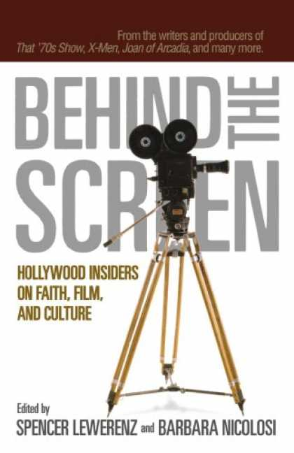 Books About Movies - Behind the Screen: Hollywood Insiders on Faith, Film, and Culture