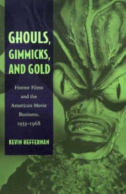 Books About Movies - Ghouls, Gimmicks, and Gold: Horror Films and the American Movie Business, 195319