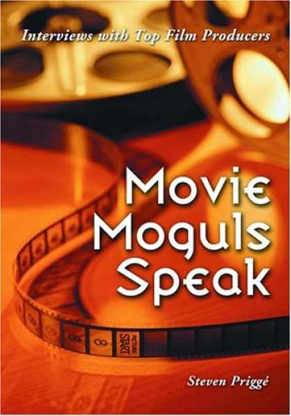 Books About Movies - Movie Moguls Speak: Interviews with Top Film Producers