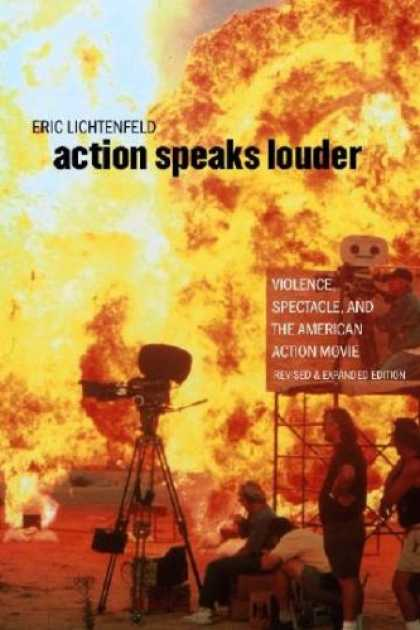 Books About Movies - Action Speaks Louder: Violence, Spectacle, and the American Action Movie (Wesley
