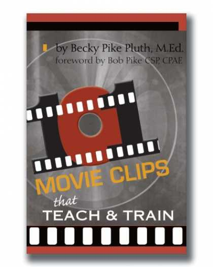 Books About Movies - 101 Movie Clips that Teach and Train