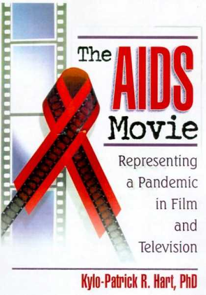 Books About Movies - The AIDS Movie: Representing a Pandemic in Film and Television