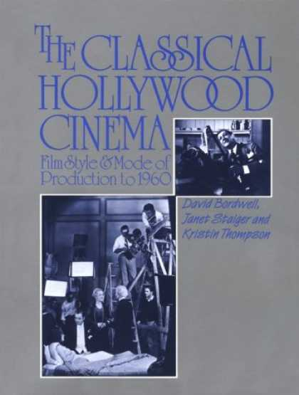 Books About Movies - The Classical Hollywood Cinema: Film Style & Mode of Production to 1960