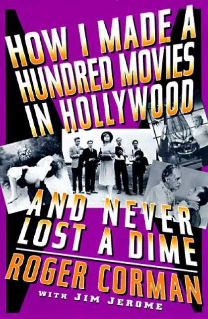 Books About Movies - How I Made A Hundred Movies In Hollywood And Never Lost A Dime