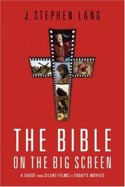 Books About Movies - Bible on the Big Screen, The: A Guide from Silent Films to Today's Movies