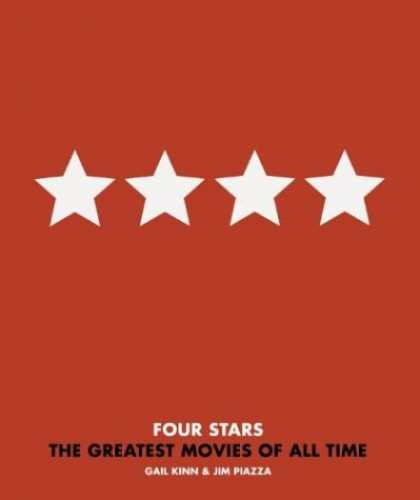 Books About Movies - Four-Star Movies: The 101 Greatest Films of All Time