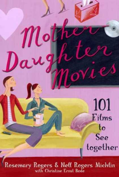 Books About Movies - Mother-Daughter Movies: 101 Films to See Together