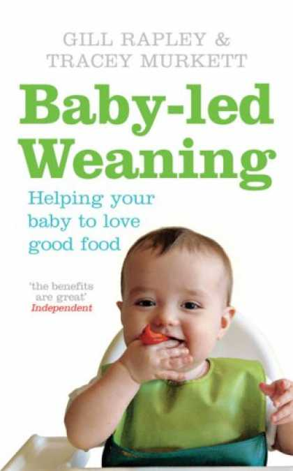 Books About Parenting - Baby-led Weaning: Helping Your Baby To Love Good Food