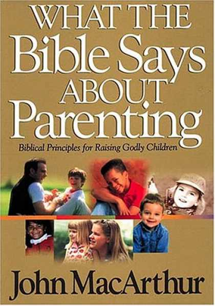 Books About Parenting - What The Bible Says About Parenting Biblical Principle For Raising Godly Childre