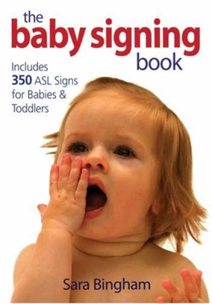 Books About Parenting - The Baby Signing Book: Includes 350 ASL Signs for Babies and Toddlers