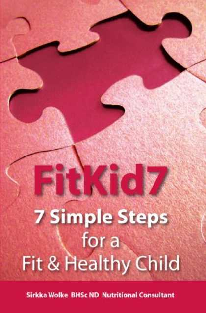 Books About Parenting - FitKid7- 7 Simple Steps for a Fit & Healthy Child!