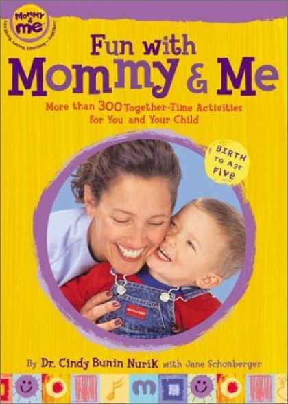 Books About Parenting - Fun with Mommy and Me: More Than 300 Together-Time Activities for You and Your C