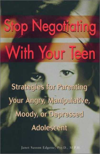Books About Parenting - Stop Negotiating With Your Teen: Strategies for Parenting Your Angry, Manipulati