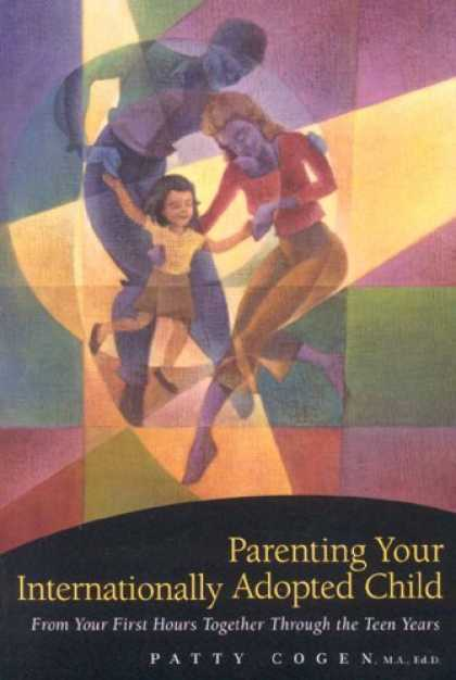 Books About Parenting - Parenting Your Internationally Adopted Child: From Your First Hours Together Thr