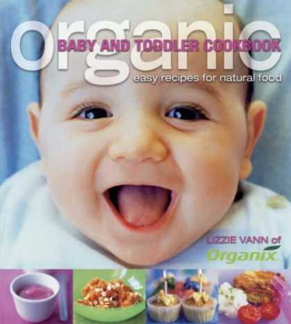 Books About Parenting - Organic Baby and Toddler Cookbook: Easy Recipes for Natural Food (Planet Organic