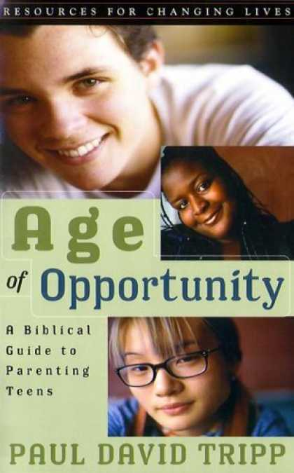Books About Parenting - Age of Opportunity: A Biblical Guide to Parenting Teens, Second Edition (Resourc