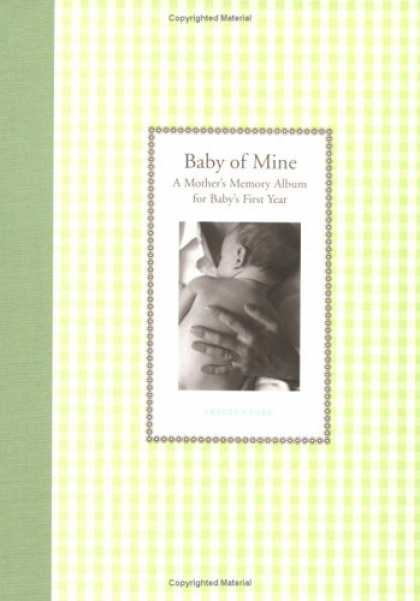 Books About Parenting - Baby of Mine: A Mother's Memory Album for Baby's First Year (Waiting for Baby)