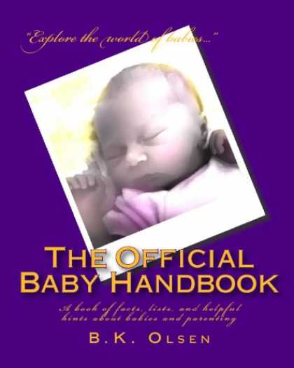 Books About Parenting - The Official Baby Handbook: A book of facts, lists, and helpful hints about babi