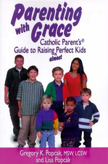 Books About Parenting - Parenting With Grace: Catholic Parent's Guide to Raising Almost Perfect Kids