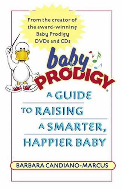 Books About Parenting - Baby Prodigy: A Guide to Raising a Smarter, Happier Baby