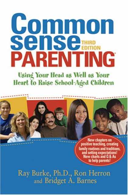 Books About Parenting - Common Sense Parenting: Using Your Head as Well as Your Heart to Raise School-Ag