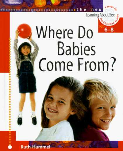 Books About Parenting - Where Do Babies Come From?: For Ages 6 to 8 and Parents (Learning About Sex Seri