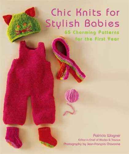 Books About Parenting - Chic Knits for Stylish Babies: 65 Charming Patters for the First Year