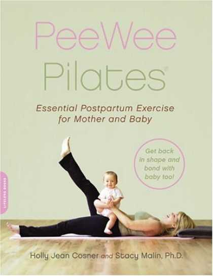 Books About Parenting - PeeWee Pilates: Pilates for the Postpartum Mother and Her Baby