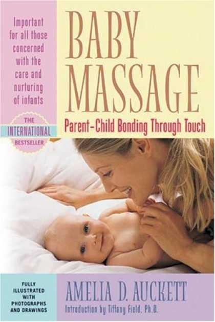 Books About Parenting - Baby Massage: Parent-Child Bonding Through Touch
