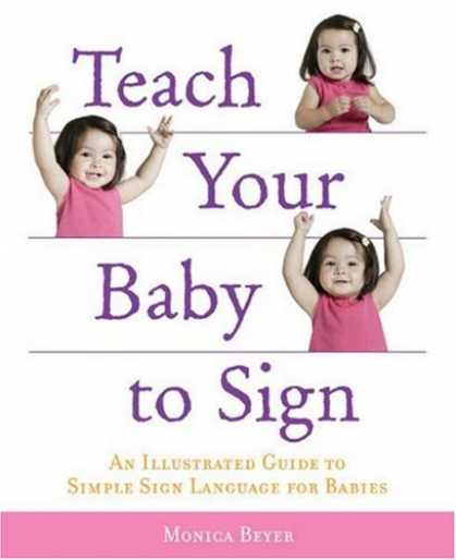 Books About Parenting - Teach Your Baby to Sign: An Illustrated Guide to Simple Sign Language for Babies