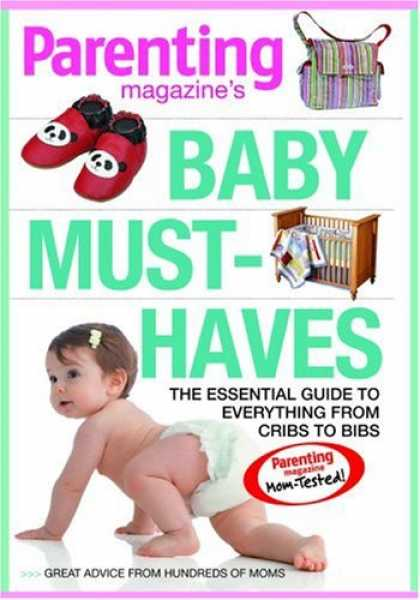 Books About Parenting - Baby Must-Haves: The Essential Guide to Everything from Cribs to Bibs