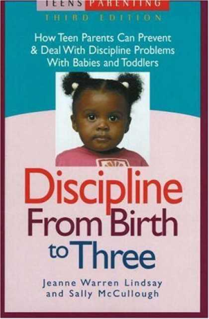 Books About Parenting - Discipline from Birth to Three: How Teen Parents Can Prevent and Deal with Disci