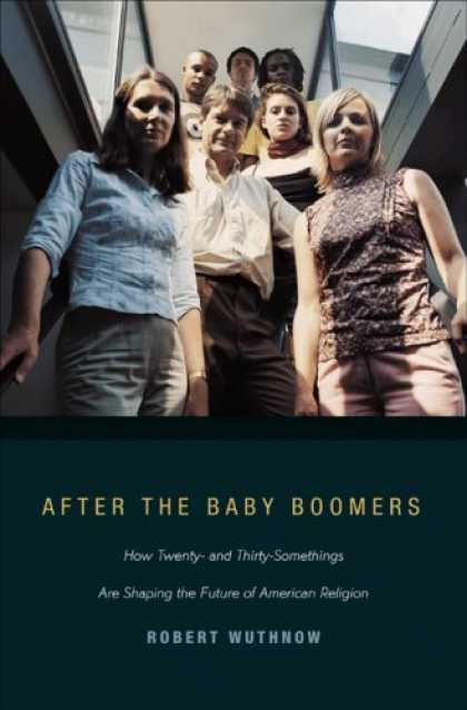 Books About Parenting - After the Baby Boomers: How Twenty- and Thirty-Somethings Are Shaping the Future