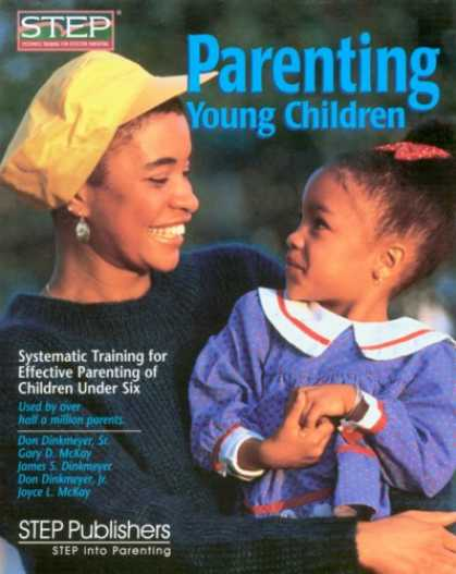 Books About Parenting - Parenting Young Children: Systematic Training for Effective Parenting (STEP) of