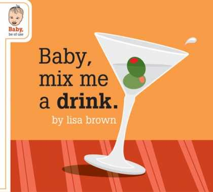 Books About Parenting - Baby, Mix Me a Drink (Baby Be of Use)