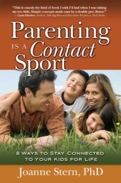 Books About Parenting - Parenting Is a Contact Sport: 8 Ways to Stay Connected to Your Kids for Life