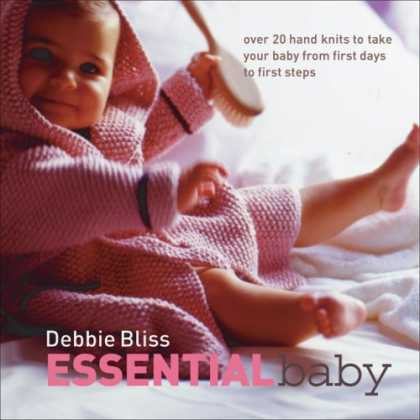 Books About Parenting - Essential Baby: Over 20 Handknits to Take Your Baby from First Days to First Ste