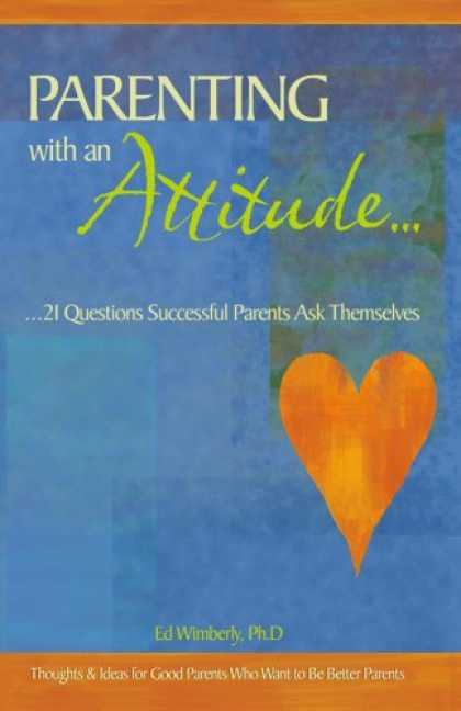Books About Parenting - Parenting with an Attitude.....21 Questions Successful Parents ask Themselves