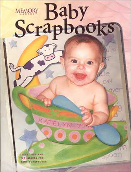 Books About Parenting - Baby Scrapbooks: Ideas, Tips, and Techniques for Baby Scrapbooks (Memory makers)