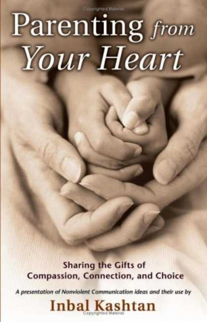 Books About Parenting - Parenting From Your Heart: Sharing the Gifts of Compassion, Connection, and Choi