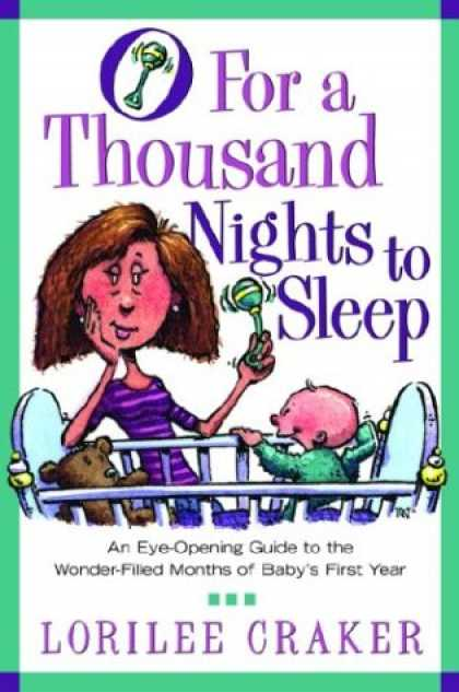 Books About Parenting - O for a Thousand Nights to Sleep: An Eye-Opening Guide to the Wonder-Filled Mont