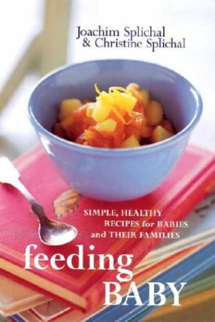 Books About Parenting - Feeding Baby: Simple, Healthy Recipes for Babies and Their Families